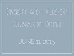 Diversity and Inclusion Celebration Dinner June 11, 2015